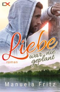 Cover Liebe war nie geplant, junger Mann mit grauem Kaputzen Hoodie lehnt an Pfosten, darunter Gebirge mit See