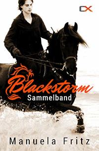 Cover - Blackstorm - Sammelband - Manuela Fritz